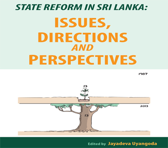 Book Review: State Reform in Sri Lanka: Issues, Directions and Perspectives edited by Jayadeva Uyangoda by Sumanasiri Liyanage
